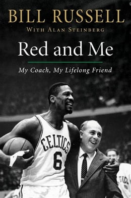 Book Red and Me: My Coach, My Lifelong Friend by Bill Russell