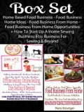 Box Set: Home Based Food Business - Food Business Home Ideas - Food Business From Home - Food Business From Home Opportunities+ How To Start Up A Home Sewing Business: Etsy Business For Sewing & Beyond 2d66085b-c415-4af9-9ec0-ffce96b200b8