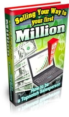 Selling Your Way To Your First Million by Anonymous