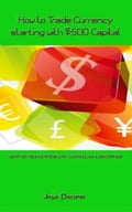 How to Trade Currency starting with $500 Capital 4fbaaef9-56ed-4234-b822-dc35eb4d884d