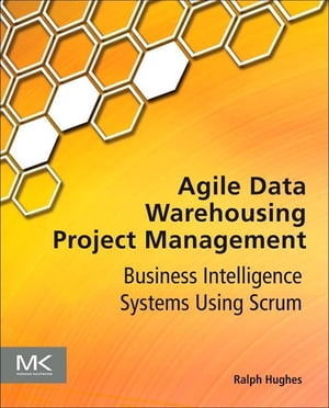 Agile Data Warehousing Project Management Business Intelligence Systems Using Scrum