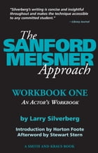 The Sanford Meisner Approach: Workbook One, An Actor's Workbook