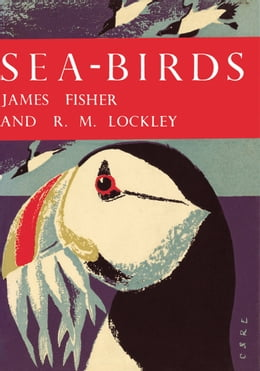 Book Sea-Birds (Collins New Naturalist Library, Book 28) by James Fisher