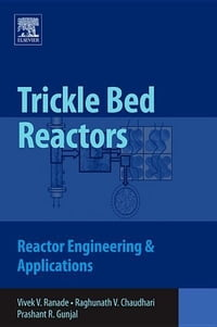 Trickle Bed Reactors: Reactor Engineering and Applications