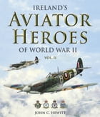 Ireland's Aviator Heroes of World War 2