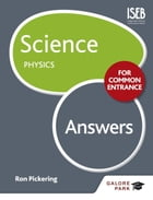 Science for Common Entrance: Physics Answers by W.R. Pickering