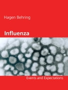 Influenza: Events and Expectations by Hagen Behring