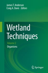 Wetland Techniques: Volume 2: Organisms