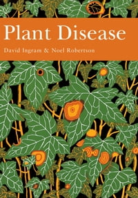 Plant Disease (Collins New Naturalist Library, Book 85)