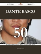 Dante Basco 50 Success Secrets - 50 Most Asked Questions On Dante Basco - What You Need To Know