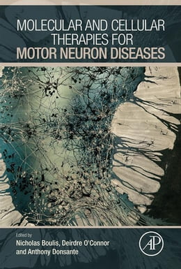 Book Molecular and Cellular Therapies for Motor Neuron Diseases by Nicholas M Boulis