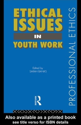 Book Ethical Issues in Youth Work by Banks, Sarah