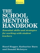 The School Mentor Handbook: Essential Skills and Strategies for Working with Student Teachers