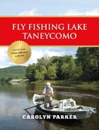 Fly Fishing Lake Taneycomo by Carolyn Parker