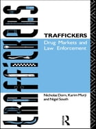 Traffickers: Drug Markets and Law Enforcement