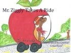 Mr. Ziggly Takes A Ride by Cookie Crumbles