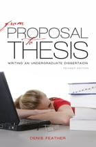 From proposal to thesis: Revised edition by Denis Feather