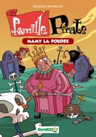 Famille Pirate Bamboo Poche T3: Mamy La Poudre by Stéphane Bernasconi