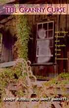 Granny Curse and Other Ghosts and Legends from East Tennessee, The