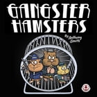 Gangster Hamsters by Anthony Smith