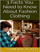 3 Facts You Need to Know About Fashion Clothing
