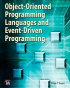 Object-Oriented Programming Languages and Event-Driven Programming by Dorian P. Yeager