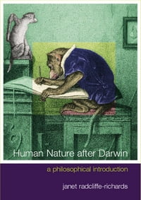 Human Nature After Darwin: A Philosophical Introduction