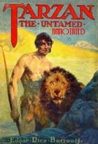 Tarzan the Untamed (Annotated) by Edgar Rice Burroughs