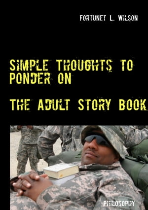Simple Thoughts to Ponder on: The Adult Story Book by Fortunet L. Wilson
