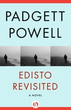 Edisto Revisited: A Novel