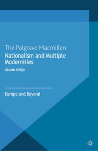 Nationalism and Multiple Modernities: Europe and Beyond