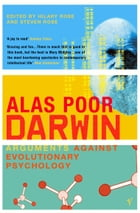 Alas Poor Darwin: Arguments Against Evolutionary Psychology