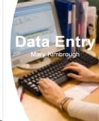 Data Entry: The Surprising, Unbiased Truth About Data Entry Business, Data Entry Companies, Data Entry Work From by Mary Kimbrough