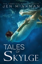 Tales of Skylge: (the complete box set) by Jen Minkman