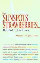 From Sunspots to Strawberries... by Rudolf Steiner