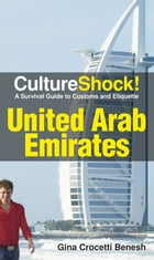 CultureShock! UAE: A Survival Guide to Customs and Etiquette by Gina Crocetti Banesh