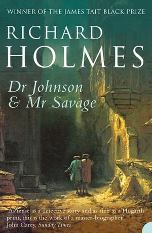 Dr Johnson and Mr Savage by Richard Holmes