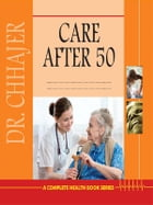 Care After 50 by Dr. Bimal Chhajer