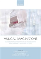 Musical Imaginations: Multidisciplinary perspectives on creativity, performance and perception