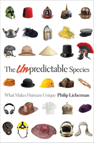 The Unpredictable Species What Makes Humans Unique