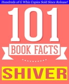 Shiver - 101 Amazingly True Facts You Didn't Know: Fun Facts and Trivia Tidbits Quiz Game Books by G Whiz
