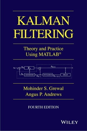 Kalman Filtering Theory and Practice with MATLAB