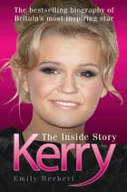 Kerry: The Inside Story by Emily Herbert