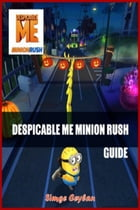 Despicable Me Minion Rush Guide by Simge Ceylan