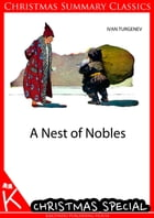 A Nest of Nobles [Christmas Summary Classics] by Ivan Turgenev