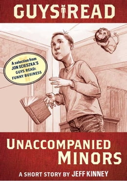 Book Guys Read: Unaccompanied Minors: A Short Story from Guys Read: Funny Business by Jeff Kinney