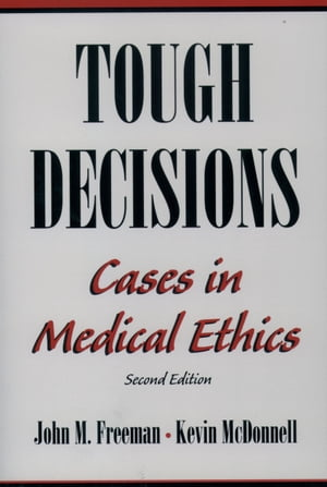 Tough Decisions Cases in Medical Ethics