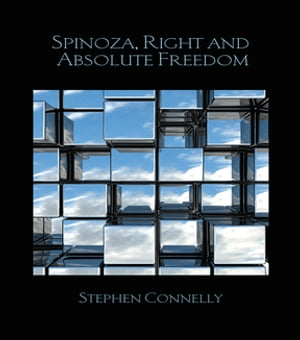 Spinoza,  Right and Absolute Freedom