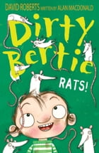 Dirty Bertie: Rats! by Alan MacDonald