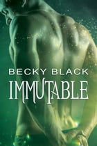 Immutable by Becky Black